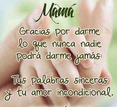 Imágenes Para El Día De La Madre Con Frases De Amor Puro E Incondicional